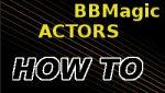 BBMagic actors how to