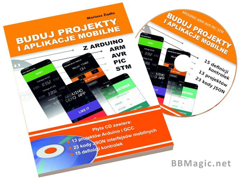 Poradnik Buduj projekty i aplikacje mobilne z Arduino ARM AVR PIC STM